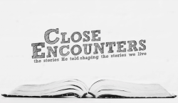 Close Encounters - Week 2