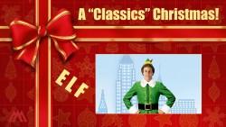 A Classics Christmas - Elf