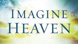 Imagine Heaven - Week Six