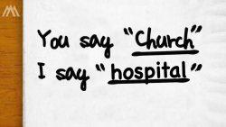 You Say Church - I Say Hospital (Week One)