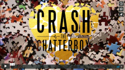 CRASH THE CHATTERBOX Week 5