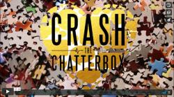 CRASH THE CHATTERBOX Week 5